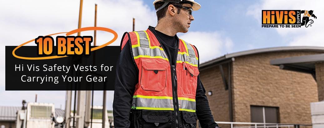 10 Best Hi Vis Safety Vests for Carrying Your Gear