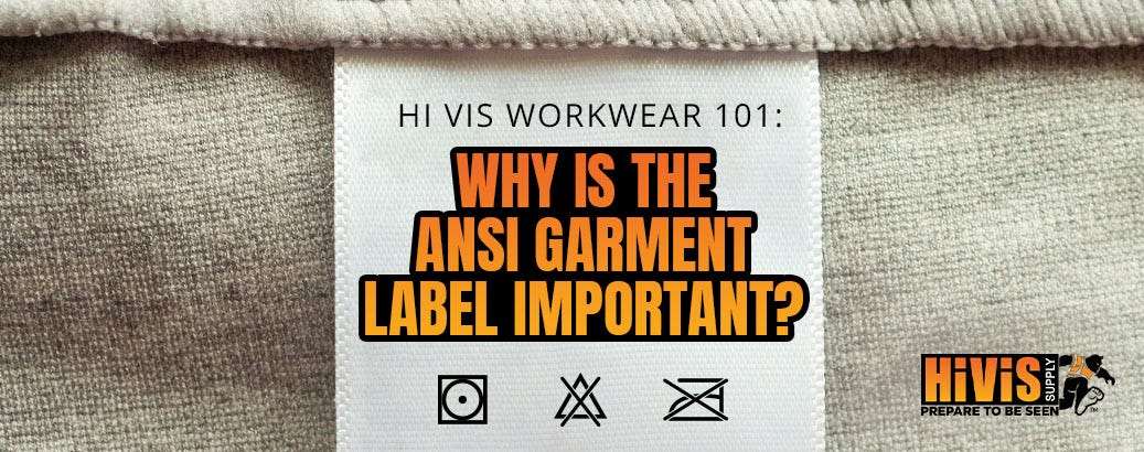 Hi Vis Workwear 101: Why Is the ANSI Garment Label Important?