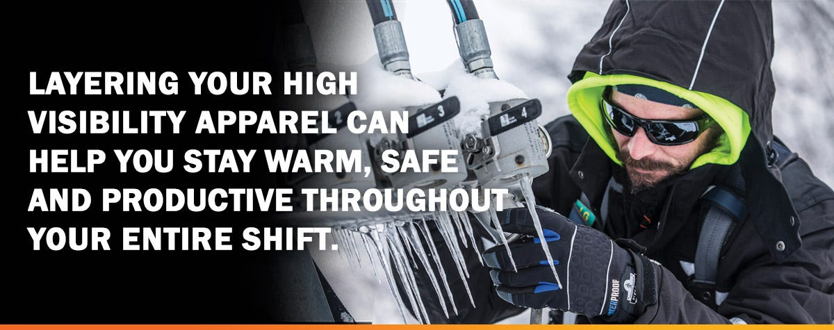 Layering-your-high-visibility-apparel-canhelp-you-stay-warm-safe-and-productive-throughout-your-entire-shift