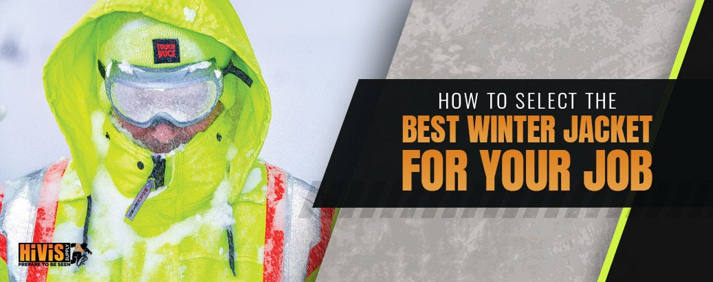 How To Select The Best Winter Jacket For Your Job