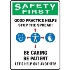 Safety Sign Safety First Be Caring, Be Patient, Lets Help One Another!