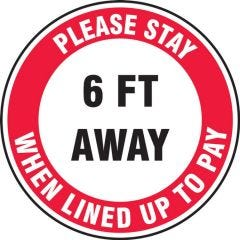 Slip-Gard Please Stay 6 FT Away When Lined Up To Pay Floor Sign