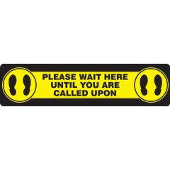 """Slip-Gard Please Wait Here Until You Are Called Upon Floor Sign- 6"""" x 24"""""""