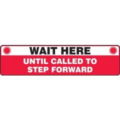 Slip-Gard Wait Here Until Called To Step Forward Floor Sign