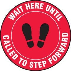 Slip-Gard Wait Here Until You Are Called To Step Forward Floor Sign